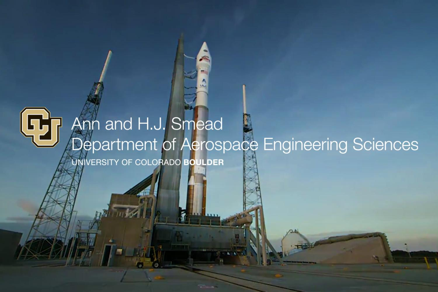 Welcome to the Ann and H.J. Smead Department of Aerospace Engineering Sciences