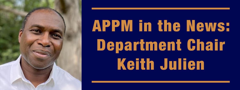 APPM in the News: Professor Keith Julien