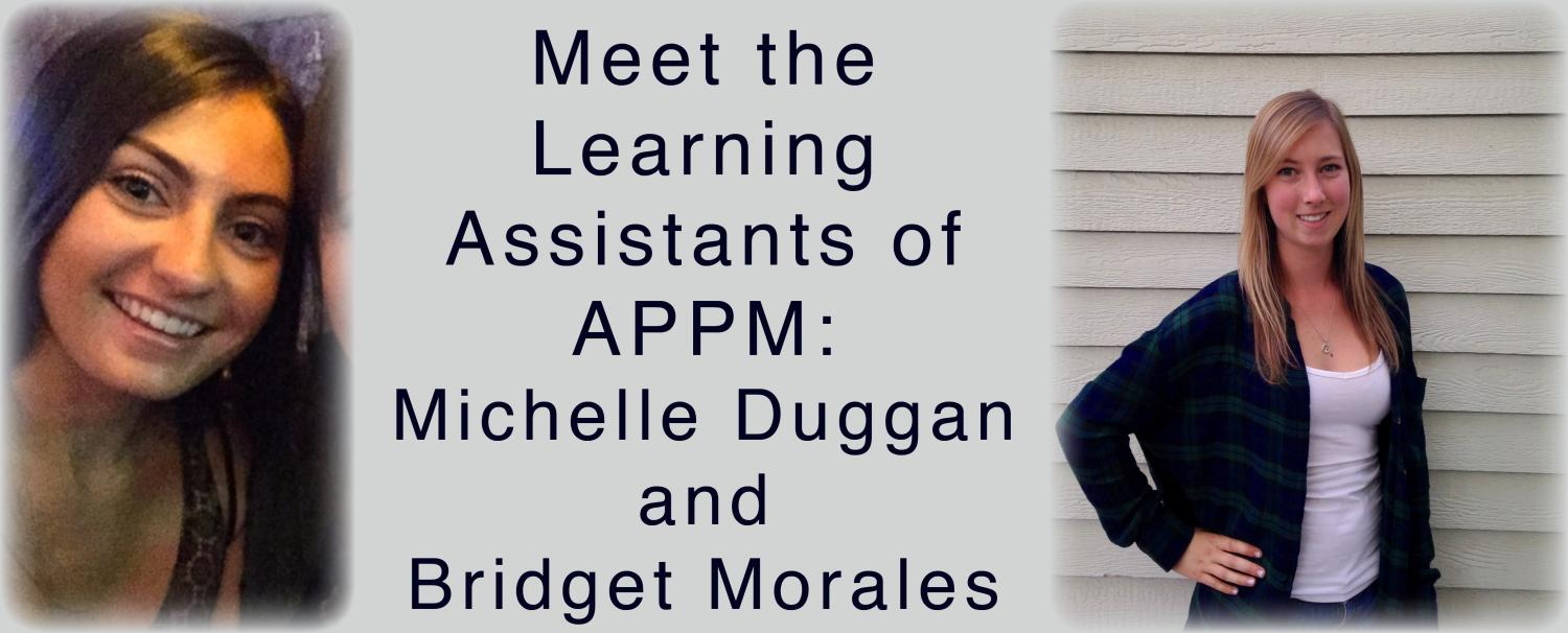 Meet the Learning Assistants of APPM: Michelle Duggan and Bridget Morales