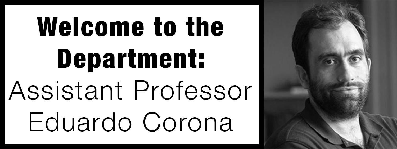 Welcome to the Department: Eduardo Corona