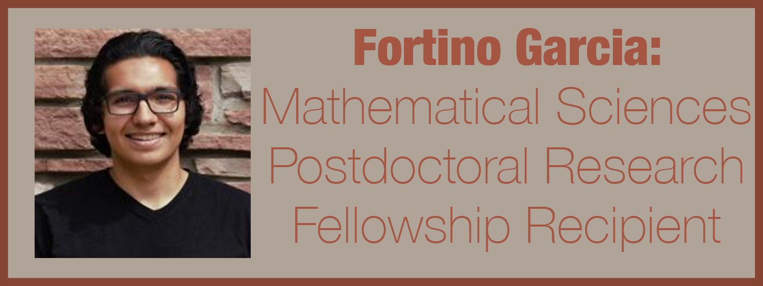 Fortino Garcia: Mathematical Sciences  Postdoctoral Research  Fellowship Recipient