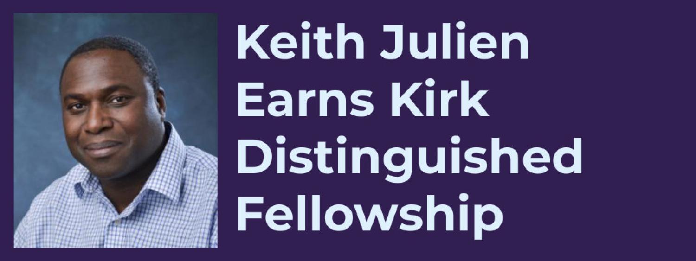 Keith Julien Earns Kirk Distinguished Fellowship