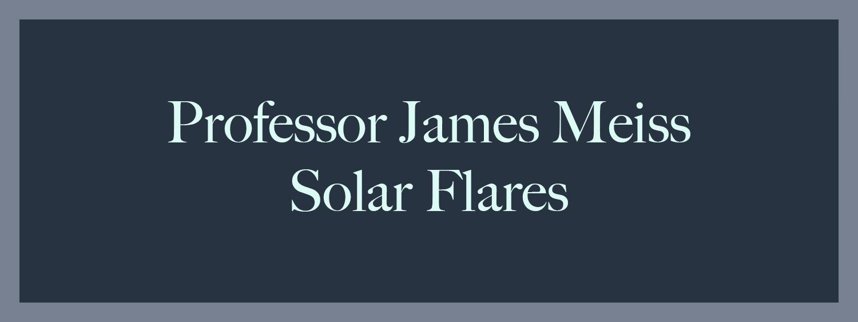 Professor Meiss: Solar Flares