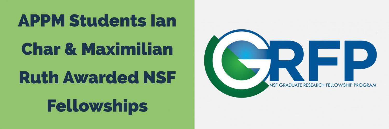 Applied Math Students Ian Char and Maximilian Ruth awarded NSF fellowship