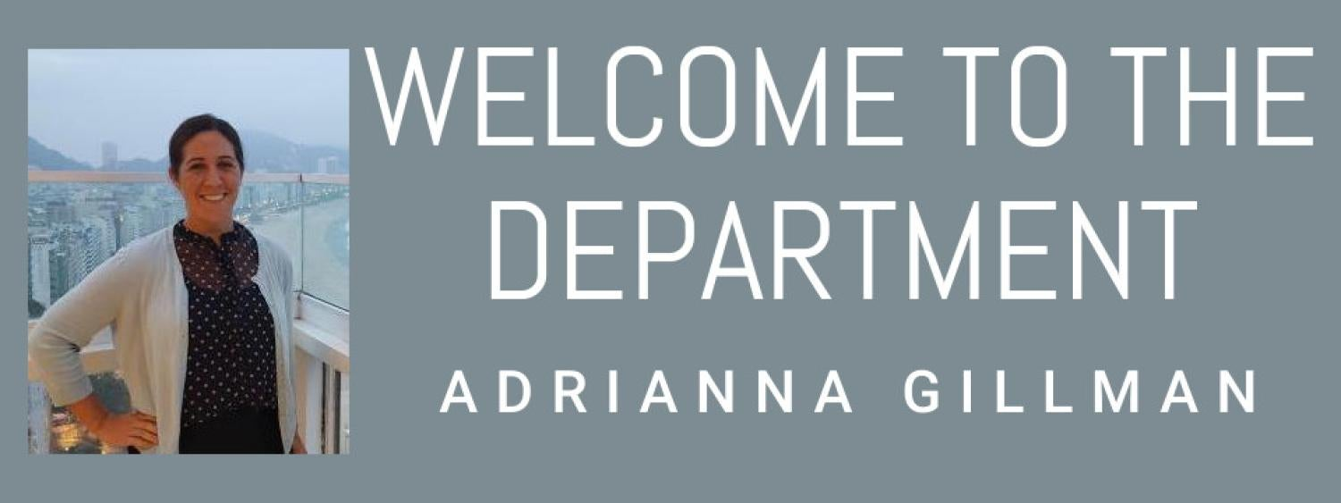 Welcome to the Department Adrianna Gillman