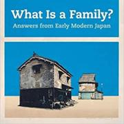 What Is a Family? Answers from Early Modern Japan