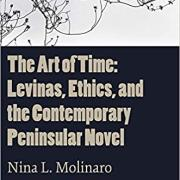 The Art of Time Levinas, Ethics, and the Contemporary Peninsular Novel
