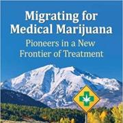 Migrating for Medical Marijuana Pioneers in a New Frontier of Treatment