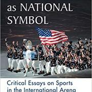 The Athlete as National Symbol Critical Essays on Sports in the International Arena