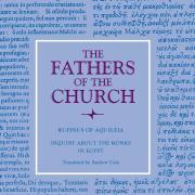 Rufinus, Inquiry about the Monks in Egypt (Historia monachorum in Aegypto)