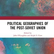 Political Geographies of the Post-Soviet Union