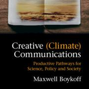 Creative (Climate) Communications Productive Pathways for Science, Policy and Society