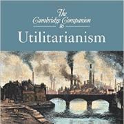 The Cambridge Companion to Utilitarianism