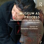 Museum as Process: Translating Local and Global Knowledges