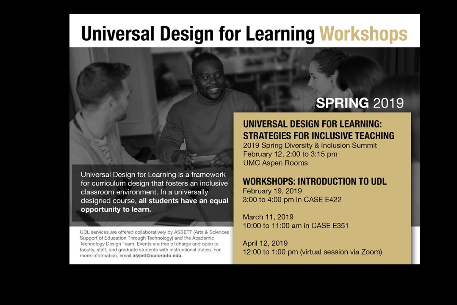 UDL workshops will be offered on Feb. 19, March 11, and April 12. Complete details are available at www.colorado.edu/assett/events.