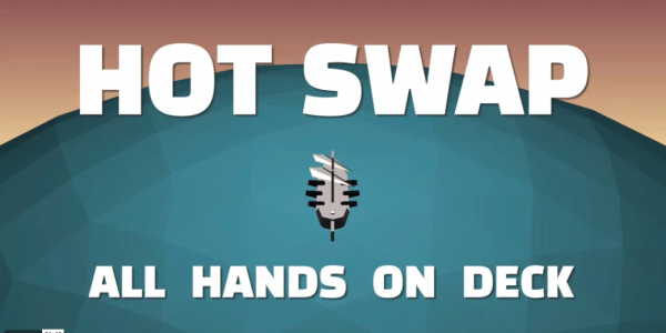 Hot Swap All Hands on Deck