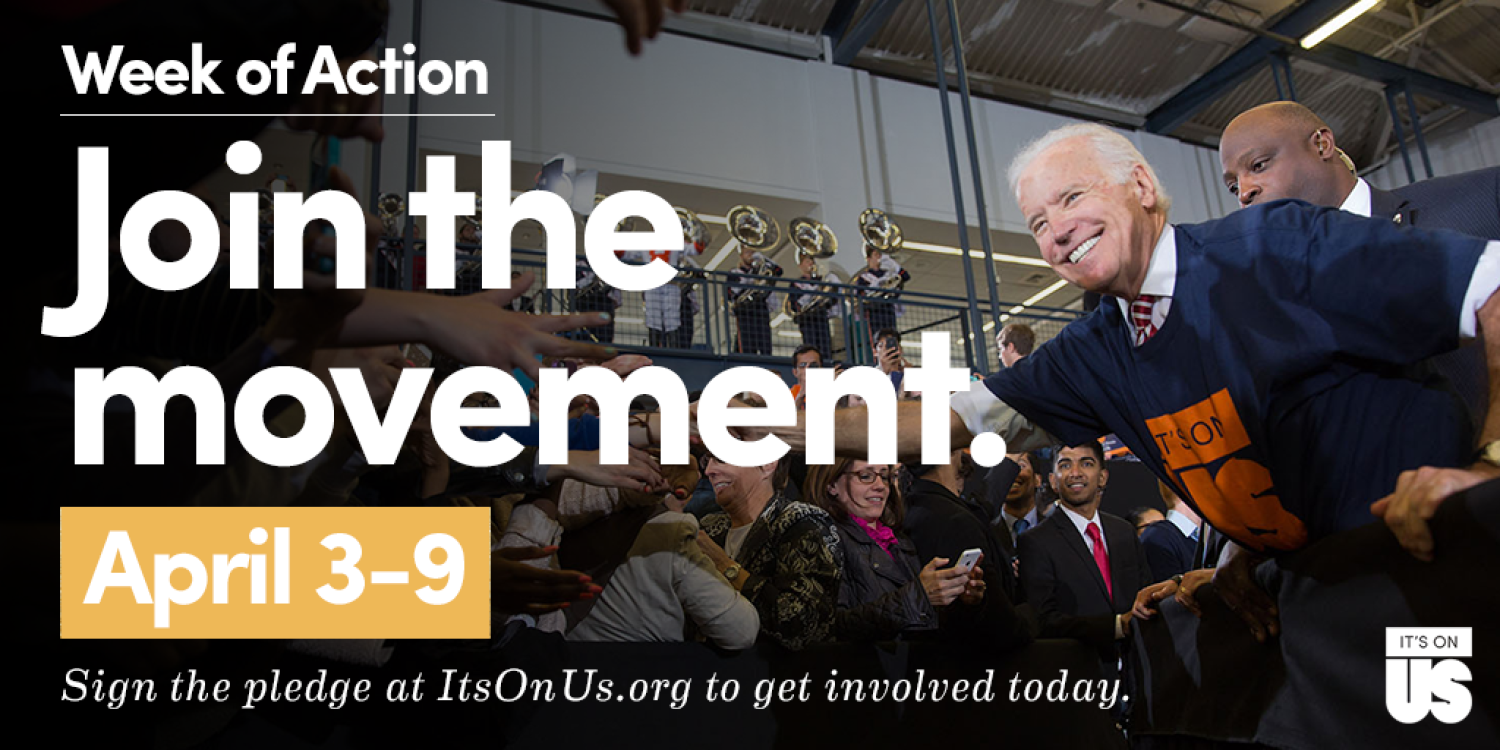 Week of Action. Join the movement, April 3-9. Sign the pledge at itsonus.org