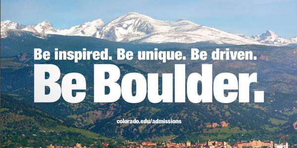 Be inspired. Be unique. Be driven. Be Boulder.