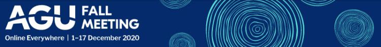 AGU 2020 Fall Meeting banner. Online Everywhere, 1-17 December 2020.
