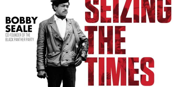 Bobby Seale: Seizing the Times