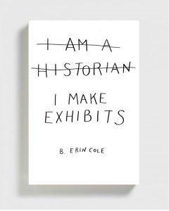 I Make Exhibits B. Erin Cole cover