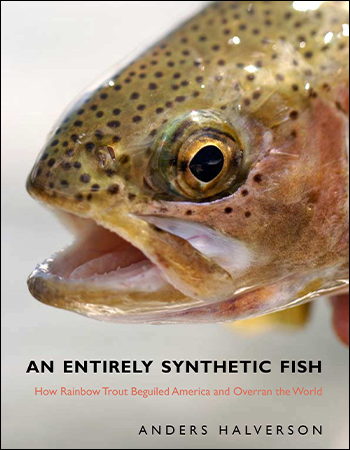 How Rainbow Trout Beguiled America and Overran the World