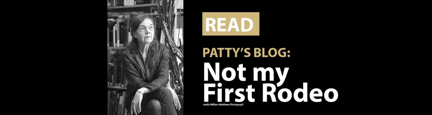 """Read Patty's Blog, """"Not my First Rodeo"""" photo credit by William Matthews photograph"""