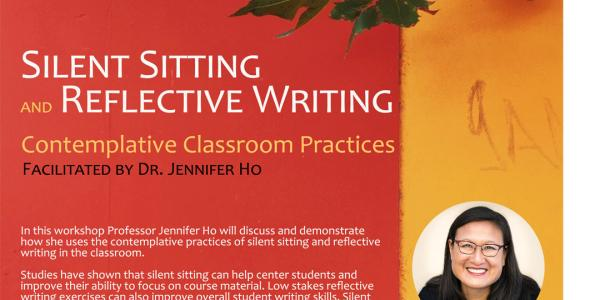 Silent Sitting and Reflective Writing: Contemplative Classroom Practices with Dr. Jennifer Ho flyer