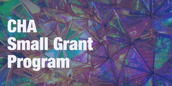 CHA Small Grant Program