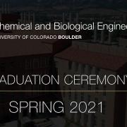 A slide welcoming attendees to the virtual Chemical and Biological Engineering virtual graduation ceremony for Spring 2021. Features the department logo with JSCBB in the background.