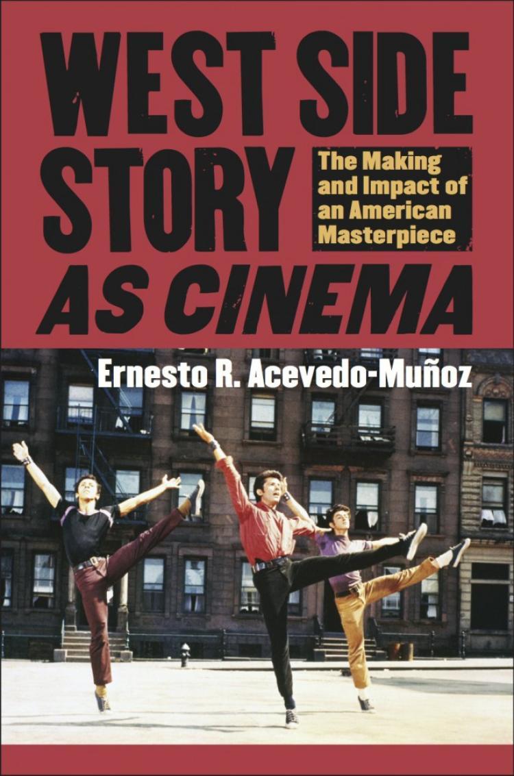 "Cover of ""West Side Story as Cinema"" by Ernesto Acevedo-Muñoz"
