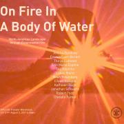 """Promotional poster for the program, titled """"On Fire in a Body of Water"""" then underneath, North American Landscape through experimental film then underneath it has the names of the filmmakers, Emma Piper-Burket, Jonathan Schwartz, Jessica Bardsley, Christin Turner, Kathleen Rugh, Thirza Cuthand, Sky Hopinka, Robert Todd, Eileen Roscina, Lukas Marxt, Emma Piper-Burket, Noah Rosenberg"""