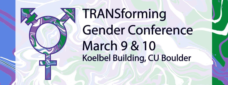 TRANSforming Gender Conference, March 9 & 10, Koelbel Building