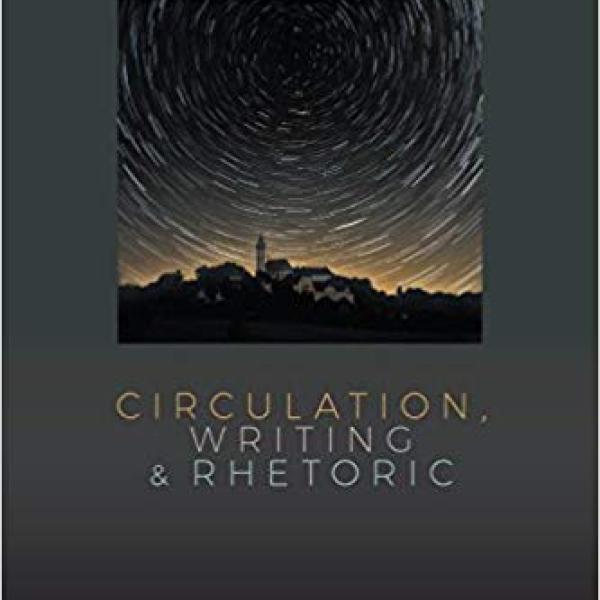 Circulation Writing and Rhetoric