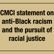 CMCI statement on anti-Black racism and the pursuit of racial justice