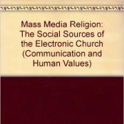 Mass Media Religion: The Social Sources of the Electronic Church
