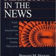 Religion in the News: Faith and Journalism in American Public Discourse
