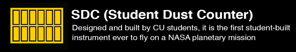 SDC (Student Dust Counter) Designed and built by CU students, it is the first student-built instrument ever to fly on a NASA planetary mission.