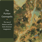 """Cover of Nan Goodman's book, """"The Puritan Cosmopolis: The Law of Nations and the Early American Imagination"""""""