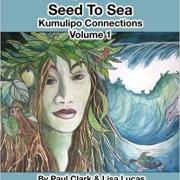Seed To Sea: Kumulipo Connections Volume 1 Cover