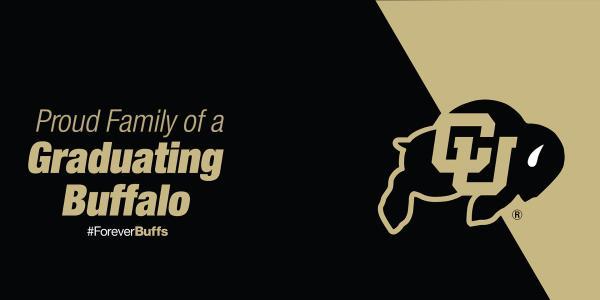 "CU logo and wording says ""Proud Family of a Graduating Buffalo"""