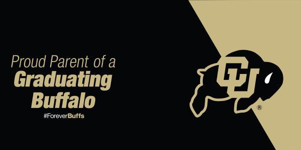 """CU logo and writing says """"Proud Parent of Graduating Buffalo"""""""
