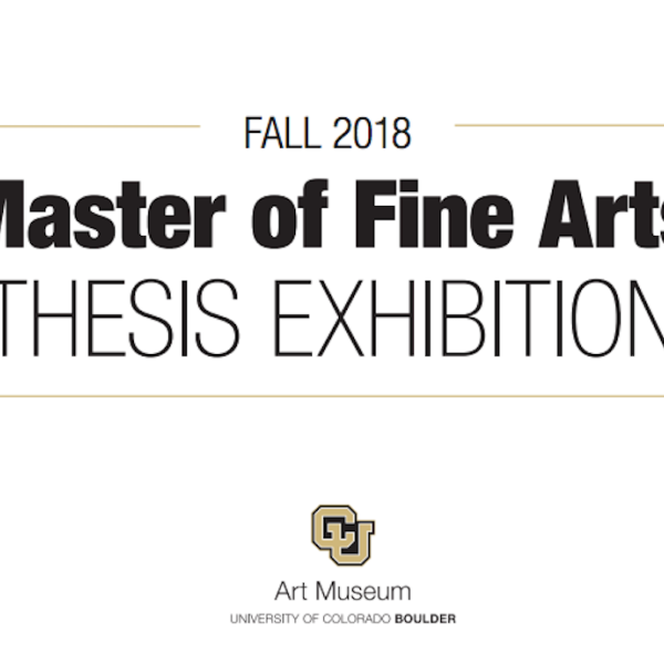 "Text that reads ""fall 2018 master of fine arts thesis exhibition"""