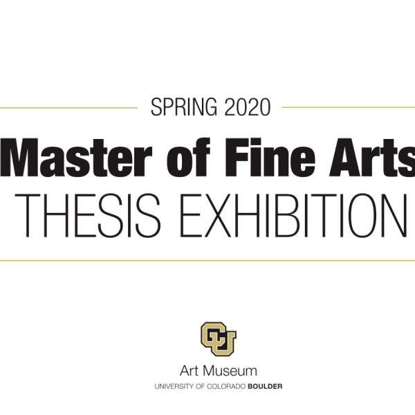 Spring 2020 Master of Fine Arts thesis exhibition