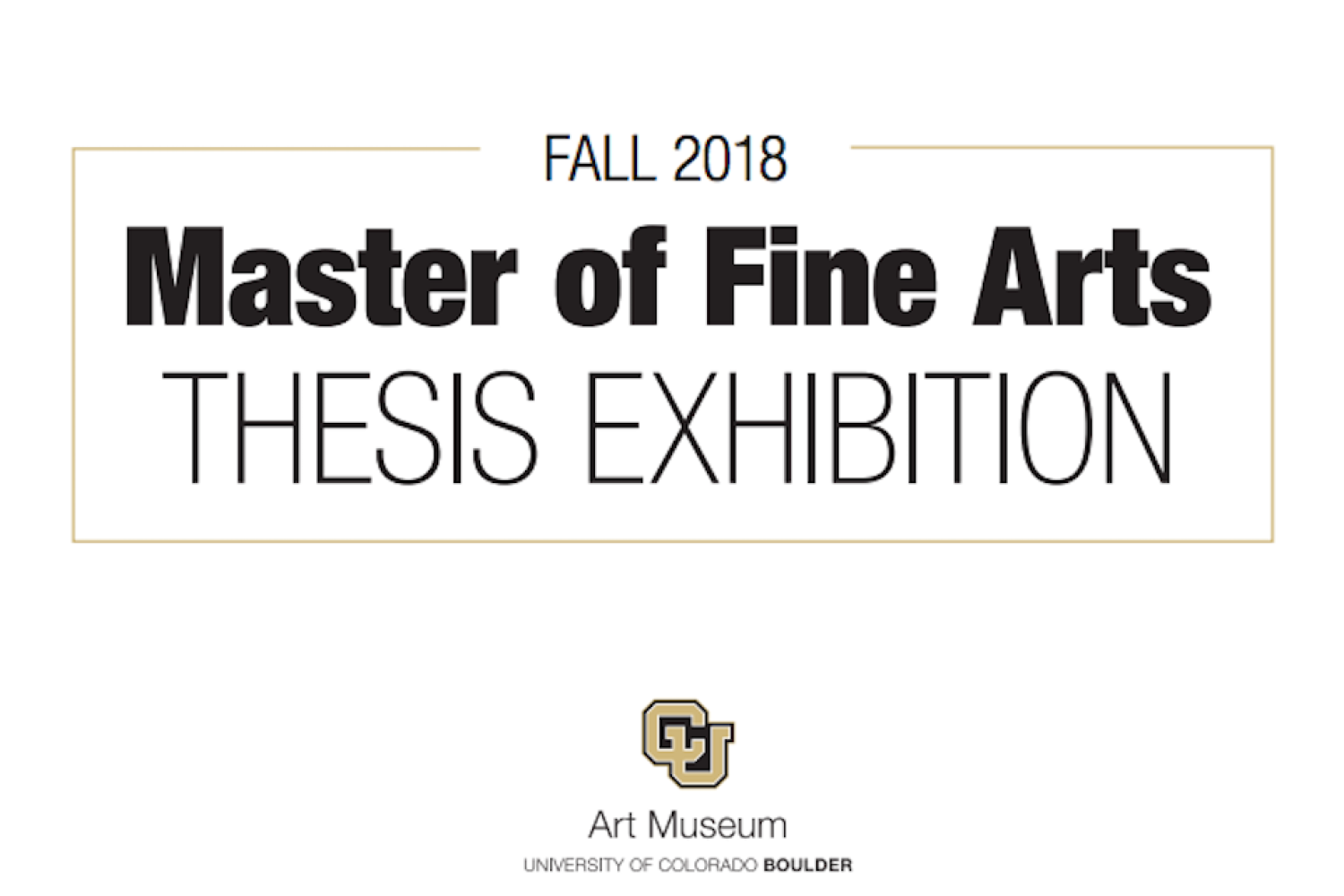 "Text that read ""Fall 2018 Master of Fine Arts Thesis Exhibition"""