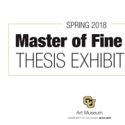 """Text reads """"Spring 2018 Master of Fine Arts Thesis Exhibition"""""""