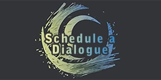 Schedule a Dialogue