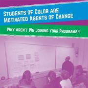 Students of color are motivated agents of change