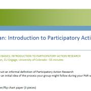 Introduction to Participatory Action Research  By Rebecca Kaplan, CU Engage and University of Colorado