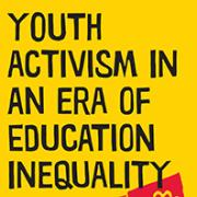 Youth Activism in an Era of Educational Inequality